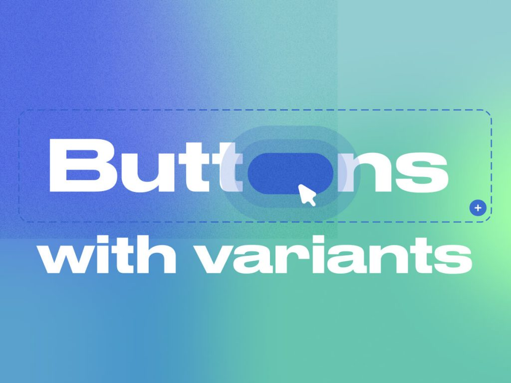 Figma Buttons with Variants